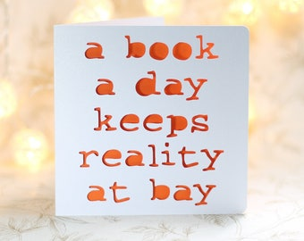 A book a day, keeps reality at bay, book birthday, card for a bookworm, card for a reader, reader birthday, book addict card, snarky card