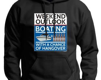 Funny Gift Weekend Outlook Boating With a Chance of Hangover Premium Hoodie Sweatshirt F170 - WPP-928
