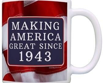 Great 75th Birthday Gift Making America Great Since 1943 Mug - M11-3190