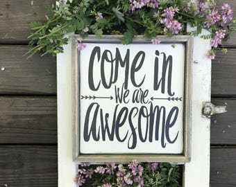 Wood Sign | Come in we are awesome | Modern inspired Wood Sign | Framed Wall Art | Welcome Sign | Housewarming gift