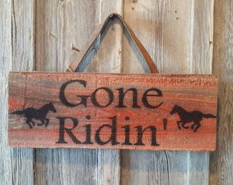 Gone Ridin' - Horse Riding Sign - Cowgirl Sign - Repurposed Authentic Barnwood Sign