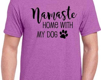 Namaste home with my dog shirt