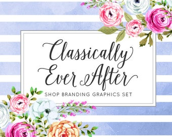Rustic Floral Shop Branding Banners, Avatar Icons, Business Card, Logo Label + More - 13 Premade Graphics Files - CLASSICALLY EVER AFTER