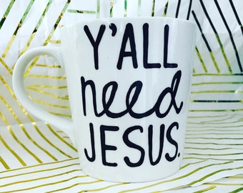 y'all need jesus | best friends mug | coworker gift | funny coffee mug | birthday gift | jesus mug