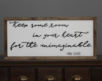 Mary Oliver framed poetry, farmhouse sign, Fixer Upper wall decor, wooden sign with quote, Keep some room in your heart for the unimaginable
