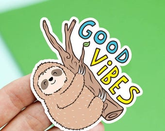 Moving SALE Sloth Sticker, Party Gift, Good Vibes Only, Sloth Gift, Cute Stickers, Friend Gift, Positive, Great Job, Handmade, Funny Sloth,