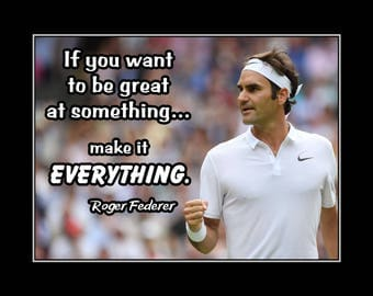 """Roger Federer Tennis Motivation Poster, Son Confidence Wall Decor, Daughter Inspiration Art, Make It Everything, 8x10"""", 11x14"""" Free Ship"""