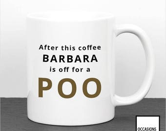After This Coffee I'm Off For A Poo Funny Mug Toilet Humour Quote UK Seller