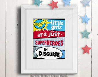 PRINT Little Girls Are Just Superheroes in Disguise Superheroes Wall Art for Girls Superhero Print Girl Superhero Decor for Girls Room Decor