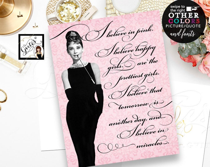 I believe in pink, I believe happy girls are the prettiest,I believe in miracles. CUSTOMIZABLE Audrey Hepburn quotes wall art, 8x10, Digital