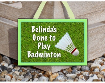 GONE TO BADMINTON Personalised Custom Made Sign Door or Wall Handmade Plaque