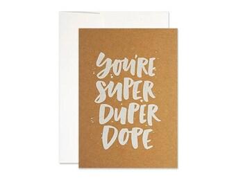 You're Super Duper Dope Card