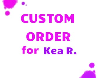 PRIVATE LISTING - for Kea R.
