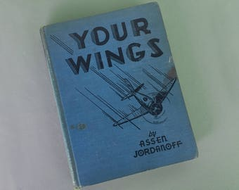 Your Wings Flight Instruction Book by Assen Jordanoff 1939 Free Shipping