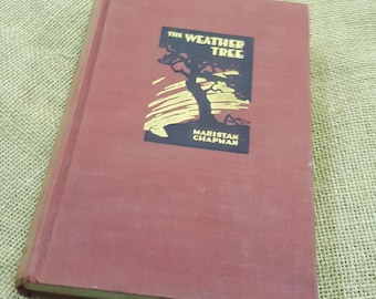 THE WEATHER TREE by Maristan Chapman, The Viking Press 1932