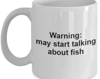Fishing Mug - Fisher Coffee Mug says Warning may start talking about fish