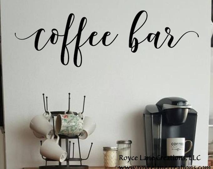Coffee Bar Decal/ Coffee Bar Decor/ Coffee Bar Wall Decor/Coffee Bar Wall Art/ Vinyl Coffee Decal/Kitchen Coffee Decor/Kitchen Wall Decal