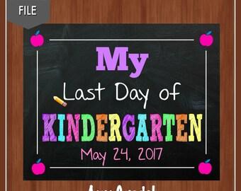 My Last Day of Kindergarten Sign - Last Day of School Sign - Kindergarten - Any Grade - End of Year Sign - Last Day Sign - School - End