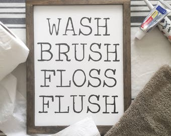 Wash, Brush, Floss, Flush Farmhouse Style Bathroom sign