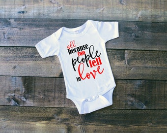 all because two people fell in love shirt/custom one piece/personalized infant bodysuit/newborn onesie