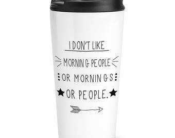 I Don't Like Morning People Travel Mug Cup