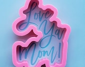Love Ya Mom Mothers Day Cookie Cutter And Stencil
