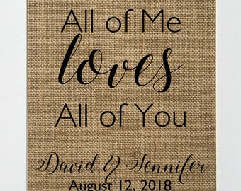 UNFRAMED All Of Me Loves All Of You / Burlap Print Sign 5x7 8x10 / CUSTOM Rustic Vintage Home Decor Wedding Decor Love House Sign