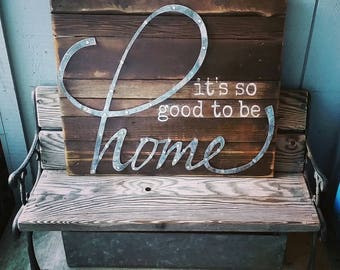 It is good to be home, sign