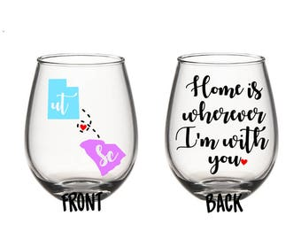 Home is Wherever I'm with you Long Distance Relationship States Wine Glass