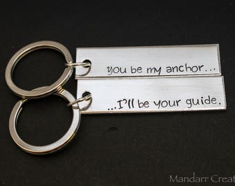You Be My Anchor I'll Be Your Guide Set of Two Hand Stamped Aluminum Keychains for Couples or Best Friends, Nautical Anniversary Gift