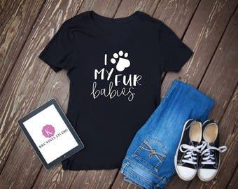 I Love My Fur Babies T-Shirt