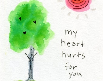 My Heart Hurts for You Greeting Card