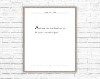 John Steinbeck Quote | East of Eden Print | You Can Be Good Quote | Literary Gift | Classic Lit | Office Decor