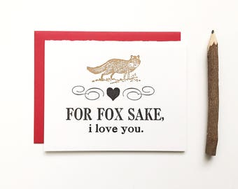 Letterpress Card - For Fox Sake, I Love You