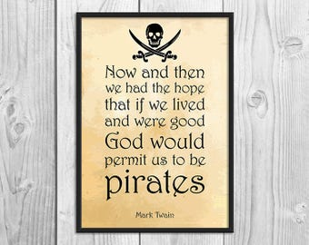 Pirate Art Print Poster - Pirates - Mark Twain - Wall Decor, Inspirational Print, Home Decor, Pirate Gift, Pirate Wall Art