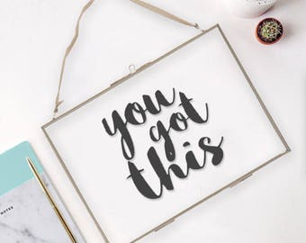 You Got This - Hanging Glass Picture Frame