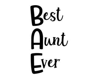 Best Aunt Ever Decal -  Aunt Decal  - Window Decal - Car Decal - Laptop Decal - Window Sticker - Vinyl Sticker - Custom Decal