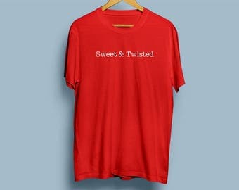 Sweet & Twisted T-shirt
