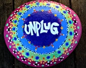 UNPLUG:Hand-painted rock/colorful word mandala/paperweight/doorstop/garden art/inspirational & unique gift/mindfulness reminder