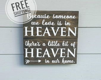 Because Someone We Love is in Heaven Sign - Memorial Sign - Free Shipping - In Loving Memory - Arrow Sign - Pallet Sign - Heaven in our Home