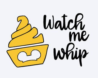 SVG, disney, watch me whip, dole whip, magic kingdom, disney snacks, cut file, printable,  cricut, silhouette, instant download