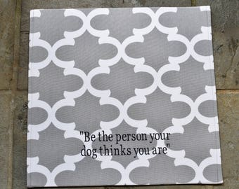 Dog Placemat || Be The Person Your Dog Thinks You Are || Waterproof Personalize Pet Gift || Feeding Station Custom by Three Spoiled Dogs