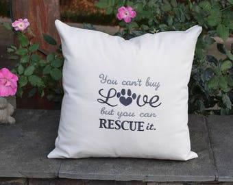 You Can't Buy Love But You Can Rescue It  -  Dog Themed Throw Pillow - Accent Pillow -  Gift by Three Spoiled Dogs