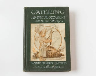Fannie Merritt Farmer 1911 || CATERING for Special Occasions with Menus & Recipes || Classic Antique Cook Book - Vintage Recipes | Gift