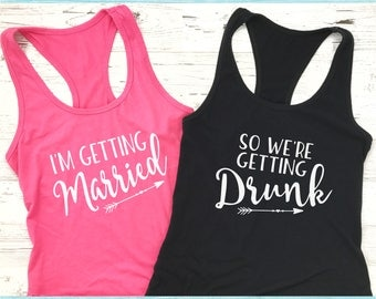 I'm Getting Married, So We're Getting Drunk Shirts - DIY Bachelorette Party Tanks - Iron-On Transfers - Design #6