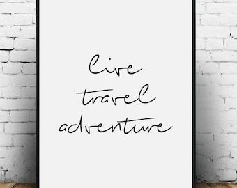 Live Travel Adventure printable, Travel quote sign, Travel quote print Adventure quote art Travel word art Travelling print Adventure poster