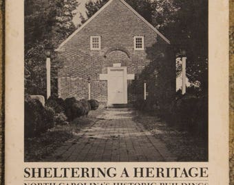 Sheltering a Heritage: North Carolina's Historic Buildings (Travel and Promotion Division)