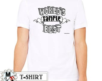 World's Best Shirt - Personalized Men's Shirt Custom Shirt Illustration - World's Best Dad, Best Uncle, Best Brother on Unisex Shirt