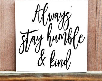 Always Stay Humble And Kind Inspirational Sign, Hand Painted Canvas, Inspirational Quote, Motivational Quote, Home Decor, Office Decor