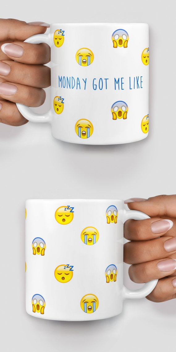 Monday got me like, sleeping, crying monday morning office emoji mug - Christmas mug - Funny mug - Rude mug - Mug cup 4P072